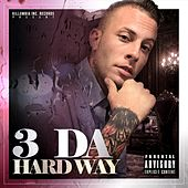 3 da Hard Way by J Kidd