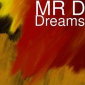Dreams de Mr D