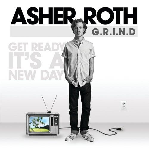 G.R.I.N.D. (Get Ready It's A New Day) by Asher Roth