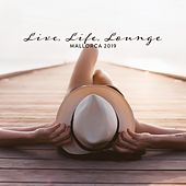 Live, Life, Lounge, Mallorca 2019 by Various Artists