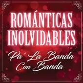 Románticas Inolvidables Pa' La Banda Con Banda de Various Artists