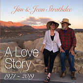 Jim & Jean Strathdee: A Love Story by Jim