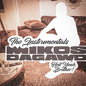 Hell Yeah, Brother! The Instrumentals by Mikos Da Gawd