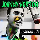 Johnny Horton Highlights (Highlights) de Johnny Horton