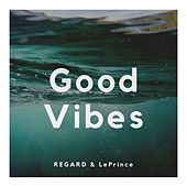 Good Vibes von Regard