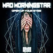 Open up Your Eyes von Mad Morningstar