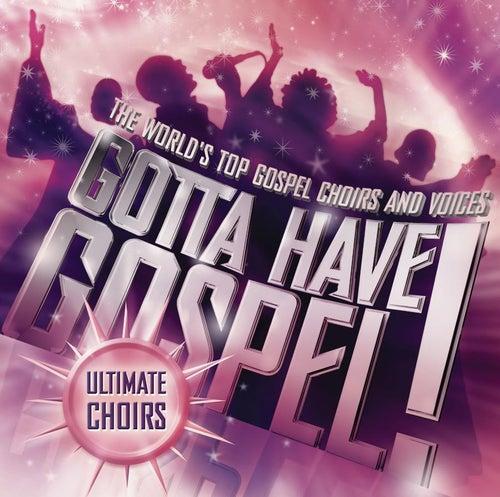 Gotta Have Gospel! Ultimate Choirs von Various Artists