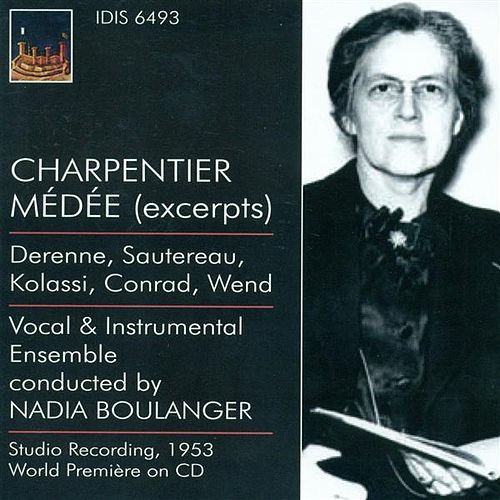 Charpentier, M.-A.: Medee / Monteverdi, C.: Madrigals (Boulanger) (1937, 1953) by Various Artists