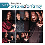 Playlist: The Very Best of Corrosion of Conformity by Corrosion of Conformity