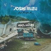 Was Dann von Joshi Mizu