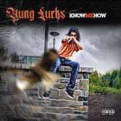 Know Me Now by Yung Lurks