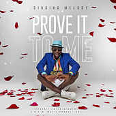 Prove It to Me by Singing Melody