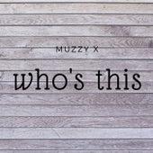 Who's This von Muzzy X