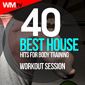 40 Best House Hits For Body Training Workout Session (Unmixed Compilation for Fitness & Workout 128 Bpm / 32 Count) by Workout Music Tv