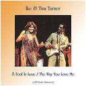 A Fool In Love / The Way You Love Me (All Tracks Remastered) by Ike and Tina Turner