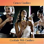 Cocktails With Cavallaro (Remastered 2019) von Carmen Cavallaro