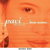 Bossa Sessions (Minus One) by Pavi