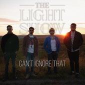 Can't Ignore That de Lightshow