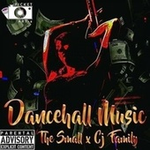 Dancehall Music (with Cj Family) by Small
