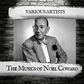 The Musics of Noel Coward by Various Artists