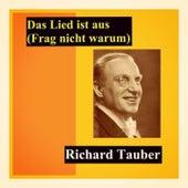 Das lies ist aus (frag nicht warum) by Richard Tauber
