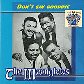 Don't Say Goodbye de The Moonglows