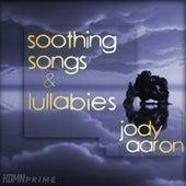 Soothing Songs & Lullabies di Jody Aaron