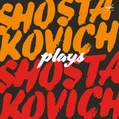 Shostakovich Plays Shostakovich by Various Artists