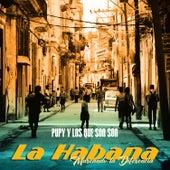 La Habana, marcando la diferencia by Pupy y los Que Son Son
