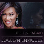 To Love Again by Jocelyn Enriquez