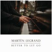 Better To Let Go von Martèn LeGrand