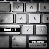 Cmd + Z by Brett Marcus