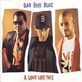 A Love Like This by Bad Boys Blue