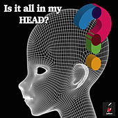 Is It All in My Head? von Elbee Bad