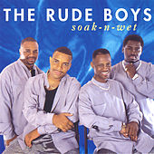Soak-n-Wet de Rude Boys