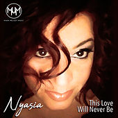 This Love Will Ever Be de Nyasia