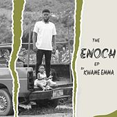 The Enoch EP by Kwame Emma