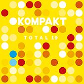 Kompakt: Total 19 von Various Artists