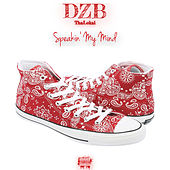 Speakin' My Mind by DZB Tha Lokal
