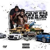 Give Em the Blues (feat. Snap Dogg) by ChopSquadLilLaw
