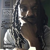 The Spirit Of Truth by Row Mane Lettuce