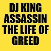 The Life Of Greed de Dj King Assassin