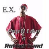 Pop It Like A Rubberband de The Ex