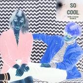 So Cool (San Cisco Remix) de Mannequin Online