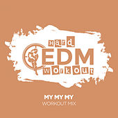 My My My by Hard EDM Workout