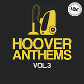 Hoover Anthems., Vol. 3 (Mix 1) - EP von Various Artists