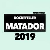 Matador 2019 - EP von Rockefeller