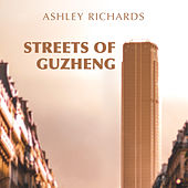 Streets Of Guzheng by Ashley Richards