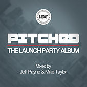 Pitched: The Launch Party (Mixed by Mike Taylor) - EP de Various Artists