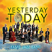 Yesterday Is Today de Fame Jazz Band